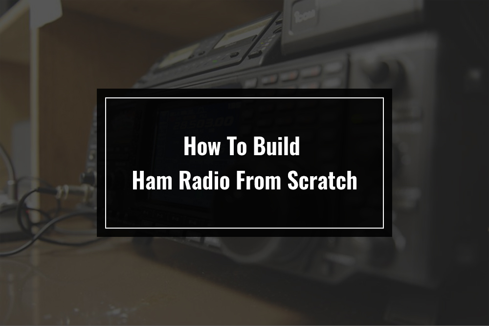 how to build ham radio from scratch