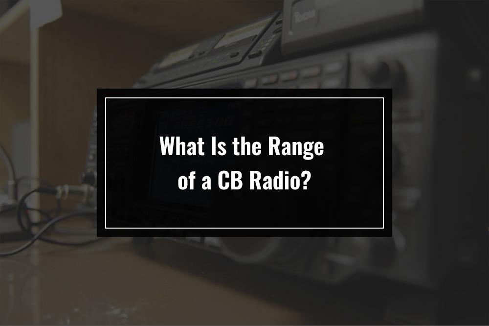 cb radio range factors