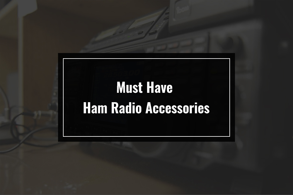 must have ham radio accessories