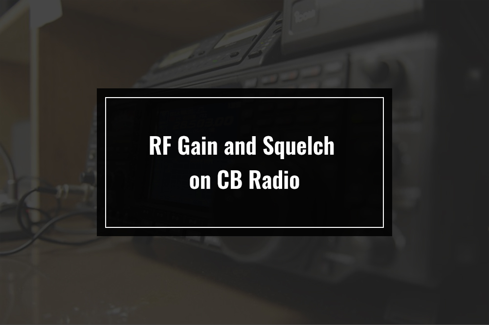rf gain and squelch on cb radio