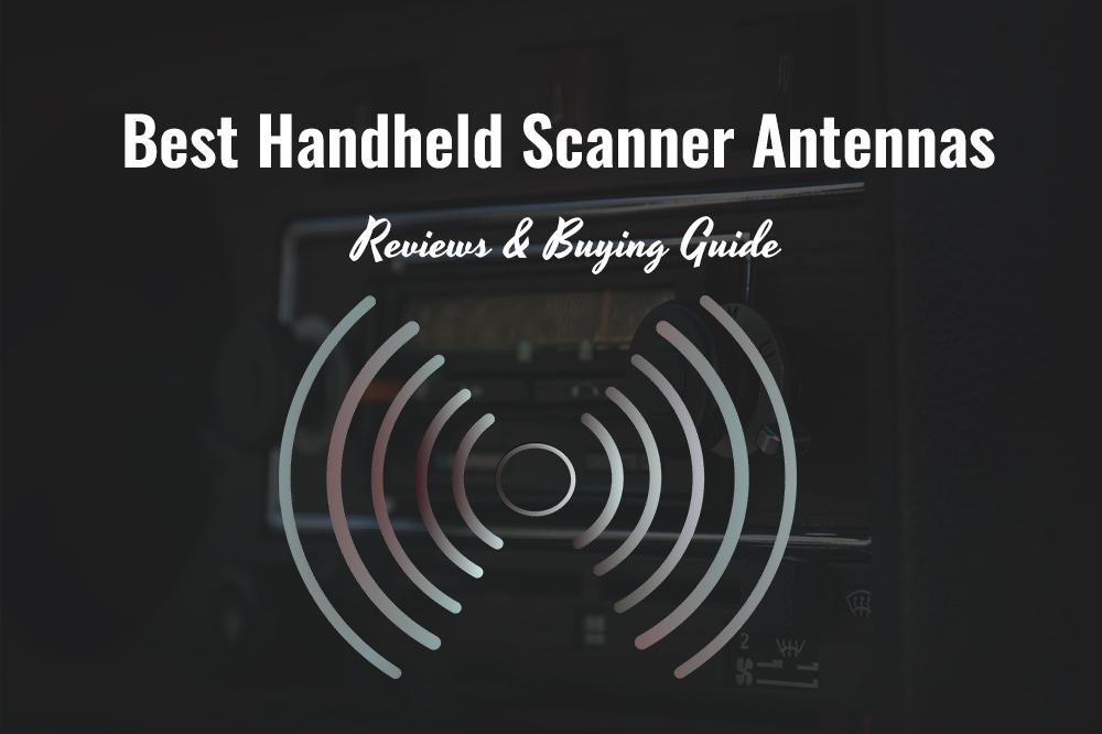 best handheld scanner antennas