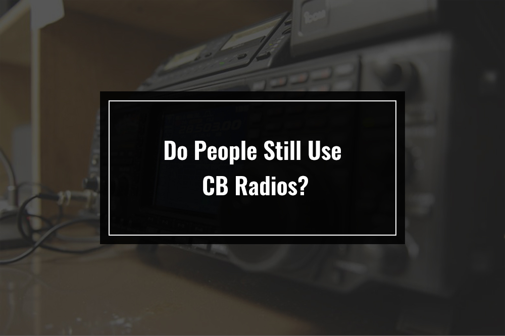 do people still use cb radios