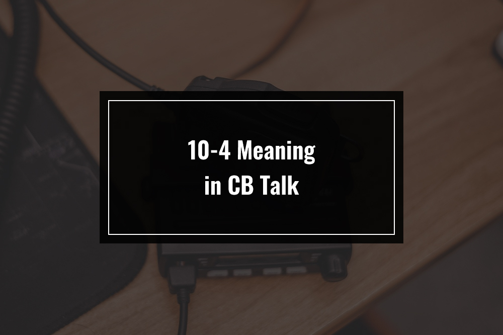 10-4 meaning in cb talk